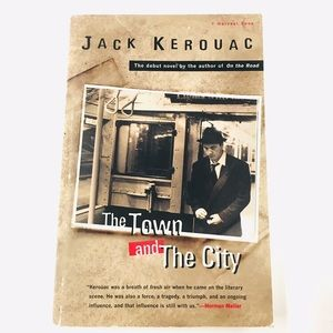"""""""The Town And The City"""" By Jack Kerouac"""